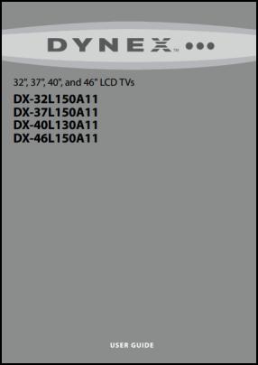 Dynex DX-32L150A11, DX-37L150A11, DX-40L150A11, DX-46L150A11 User's Manual