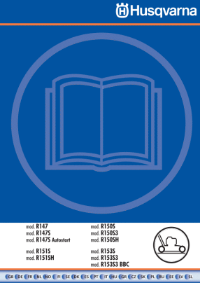 Husqvarna R147, R147S, R147S Autostart, R151S, R151SH, R150S, R150S3, R150SH, R153S, R153S3, R153S3 BBC User's Manual