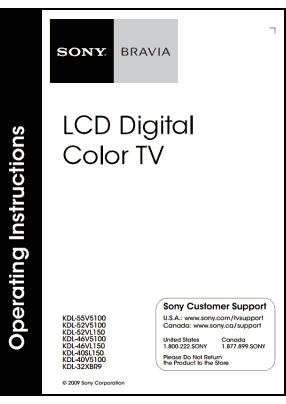 Sony KDL-55V5100, KDL-52V5100, KDL-52VL150, KDL-46V5100, KDL-46VL150, KDL-40SL150, KDL-40V5100, KDL-32XBR9 User's Manual